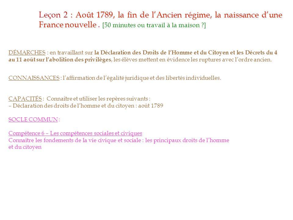 Leçon 2 : Août 1789, la fin de l'Ancien régime, la naissance d'une France nouvelle . [50 minutes ou travail à la maison ]